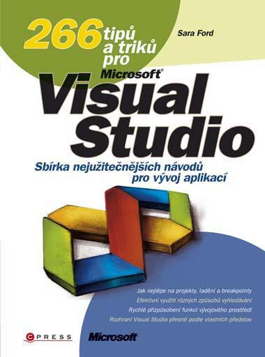 KNIHY - Computer Press - 266 tipů a triků pro Microsoft Visual Studio